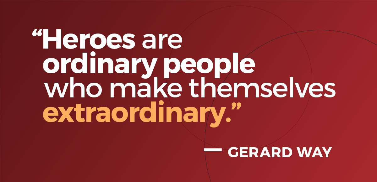 Quote - Heroes are ordinary people who make themselves extraordinary